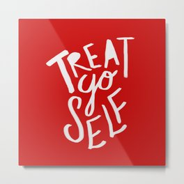 Treat Yo Self: Holiday Edition Metal Print