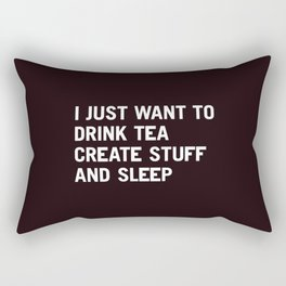 I just want to drink tea create stuff and sleep Rectangular Pillow