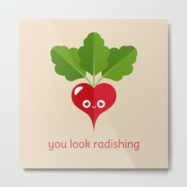 You Look Radishing Metal Print