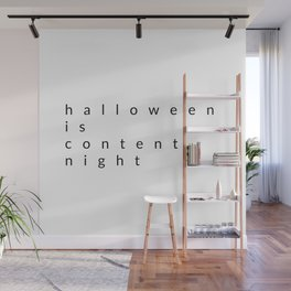 halloween is content night Wall Mural
