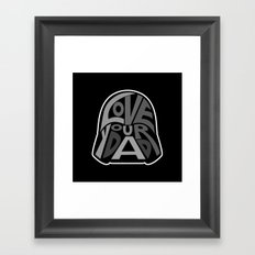 Love Your Father! Framed Art Print