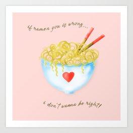 Bowl of Ramen with Chopsticks | If Ramen You is Wrong Word Art...on Pink Art Print