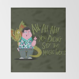 Ah-ah-ah! You didn't say the magic word! Throw Blanket