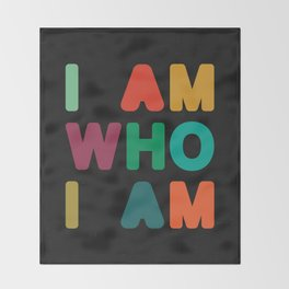 I am who I am Throw Blanket