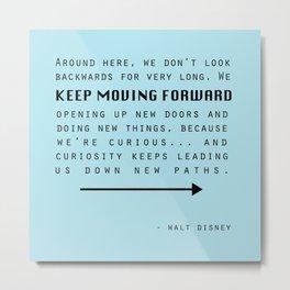 Keep Moving Forward... Metal Print