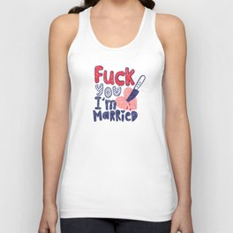 Eff you, I'm married Unisex Tank Top