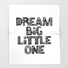 Dream Big Little One inspirational wall art black and white typography poster home wall decor Throw Blanket