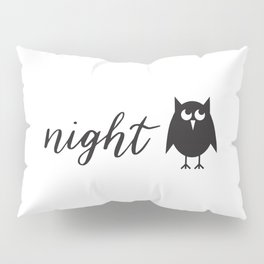 Farmhouse Style Hand Lettered Night Owl Pillow Sham