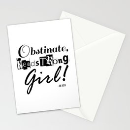 Obstinate, Headstrong Girl - Jane Austen quote from Pride and Prejudice Stationery Cards