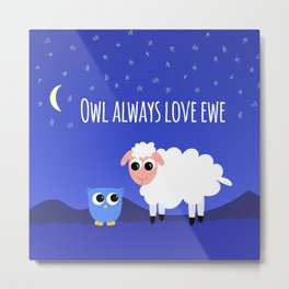Owl Always Love Ewe Metal Print