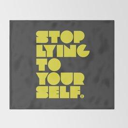 Stop Lying To Yourself Throw Blanket