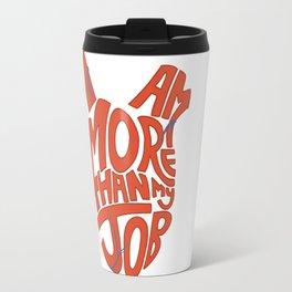 Job =/= Self Travel Mug