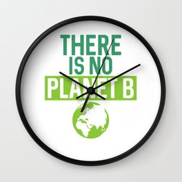 There Is No Planet B Support Green Environmentalism Wall Clock