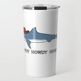 Howdy Howdy Howdy Travel Mug