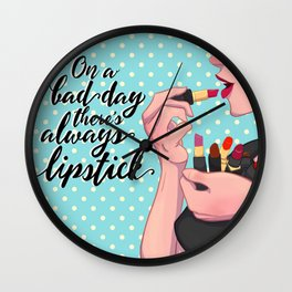 There's Always Lipstick Wall Clock