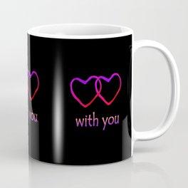 With You Pink Coffee Mug