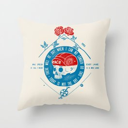 Today Is Not The Day! Throw Pillow