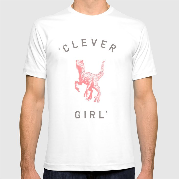 Clever Girl: Clever Girl T-shirt By Speakerine