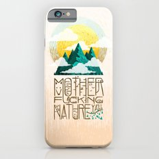 Mother Fucking Nature iPhone 6s Slim Case