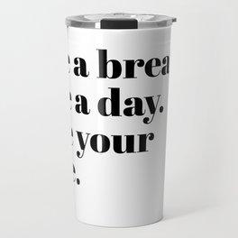 take a breath Travel Mug