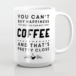 You cant buy happiness but you can buy coffee Coffee Mug