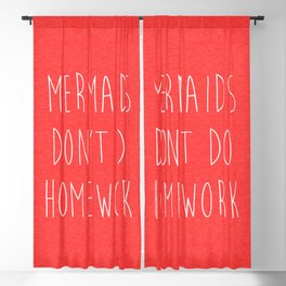 Mermaids Homework 2 Funny Quote Blackout Curtain
