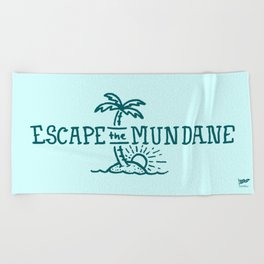 Escape the Mundane Beach Towel