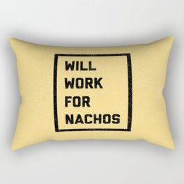 Work For Nachos Funny Quote Rectangular Pillow