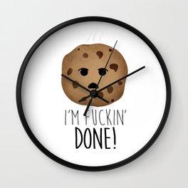 I'm Fuckin' Done! Wall Clock
