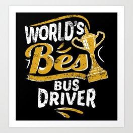 World's Best Bus Driver Art Print