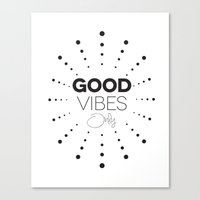 good vibes only Canvas Prints featuring GOOD VIBES ONLY by Fybur