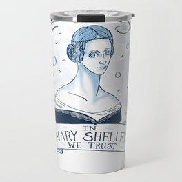 In Mary Shelley We Trust Travel Mug