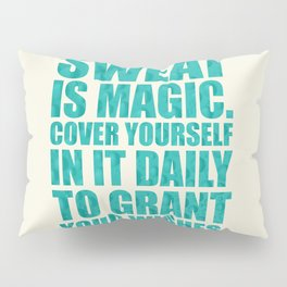 Lab No. 4 - Sweat Is Magic Cover Yourself In It Daily Gym Inspirational Quotes Poster Pillow Sham