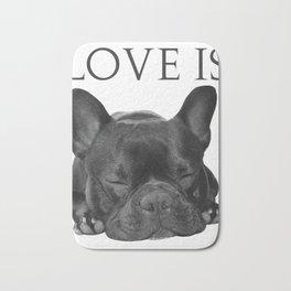French Bulldog Shirt Love Is Cute Frenchie Dog Mom Gifts Tee Bath Mat