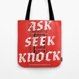 Ask, Seek, Knock Tote Bag