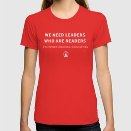 We Need Leaders Who Are Readers T-shirt