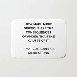 Stoic Inspiration Quotes - Marcus Aurelius Meditations - on anger Bath Mat