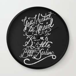Dream a little bigger, darling... Wall Clock