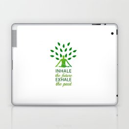 INHALE the future EXHALE the past Laptop & iPad Skin