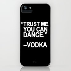 Trust me, you can dance. iPhone (5, 5s) Slim Case