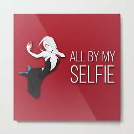 All by my selfie Metal Print