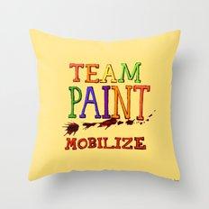 TEAM PAINT MOBILIZE Throw Pillow