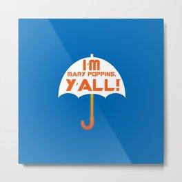 Yondu GOTG Mary Poppins Y'all Umbrella Metal Print