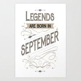 Legends-are-Born-in-September-T-shirt Art Print