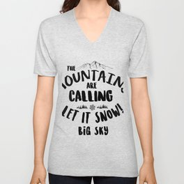 Mountains Are Calling Let it Snow Big Sky. blk Unisex V-Neck