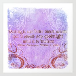 Parting is such bitter sweet sorrow - Romeo & Juliet Quote Art Print