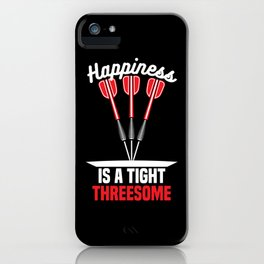 Happiness is a Tight Threesome   Darts iPhone Case