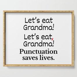 Let's Eat Grandma Punctuation Saves Lives Serving Tray
