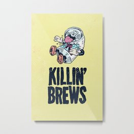 Killin' Brews Metal Print