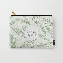 Be still, my soul Carry-All Pouch